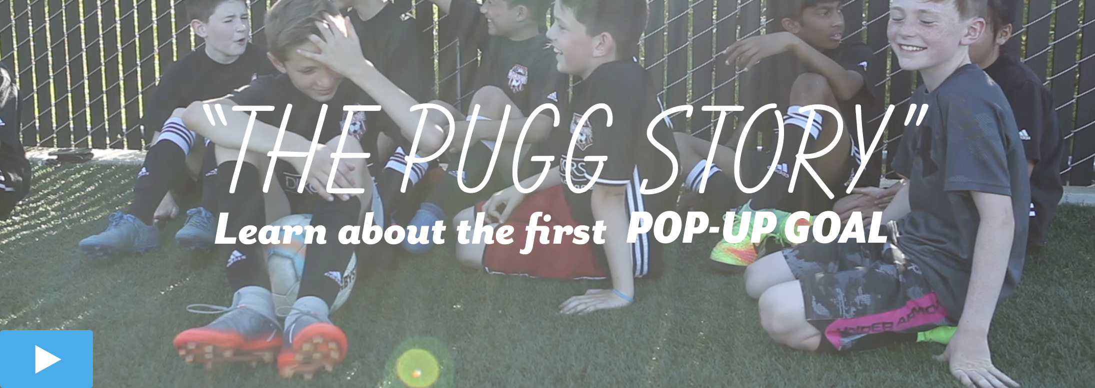 Learn about the first pop up goal